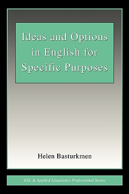 Ideas And Options in English for Specific Purposes By Basturkmen, Helen